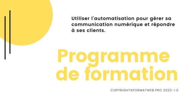 Programme de formation Utiliser l'automatisation pour gérer sa communication numérique et répondre à ses clients
